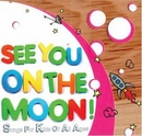 See You On The Moon: Song... album cover