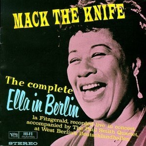 Mack The Knife: The Complete Ella In Berlin album cover