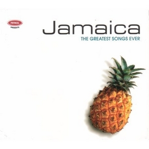 Petrol Presents The Greatest Songs Ever: Jamaica album cover