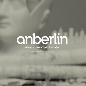 Blueprints For City Friendships: The Anberlin Anthology album cover