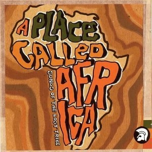 A Place Called Africa: Songs of the Lost Tribe album cover