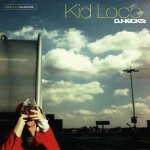 DJ-Kicks: Kid Loco album cover