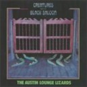 Creatures From The Black Saloon album cover
