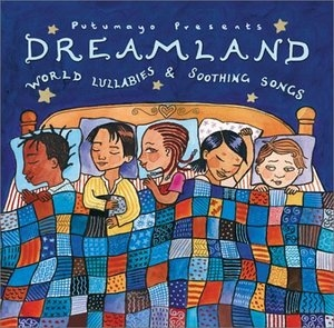 Putumayo Presents: Dreamland (World Lullabies & Soothing Songs) album cover