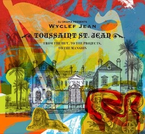 Toussaint St. Jean: From The Hut, To The Projects, To The Mansion album cover