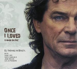 Once I Loved (O Amor Em Paz): B.J. Thomas In Brazil album cover