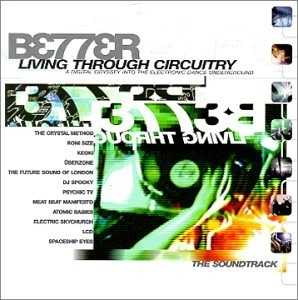 Better Living Through Circuitry (The Soundtrack) album cover