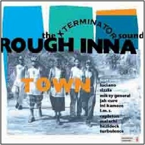 Rough Inna Town-The Xterminator Sound album cover