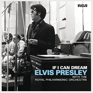 If I Can Dream: Elvis Presley with the Royal Philharmonic Orchestra album cover
