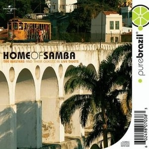 Home Of Samba: The Masters And Their Guests In Live Duets album cover