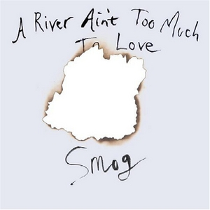 A River Ain't Too Much To Love album cover