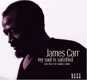 My Soul Is Satisfied: The Rest Of James Carr album cover