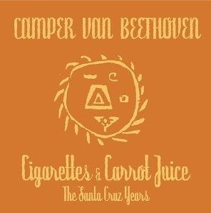 Cigarettes & Carrot Juice: The Santa Cruz Years album cover