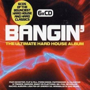 Bangin': The Ultimate Hard House Album album cover