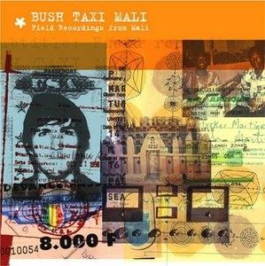 Bush Taxi Mali: Field Recordings From Mali album cover