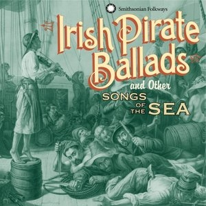 Irish Pirate Ballads And Other Songs Of The Sea album cover
