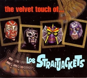 The Velvet Touch Of Los Straitjackets album cover