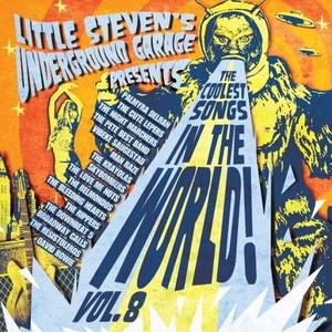 Little Steven's Underground Garage Presents The Coolest Songs In The