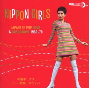 Nippon Girls: Japanese Pop, Beat & Bossa Nova 1966-70 album cover
