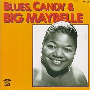 Blues Candy And Big Maybelle album cover
