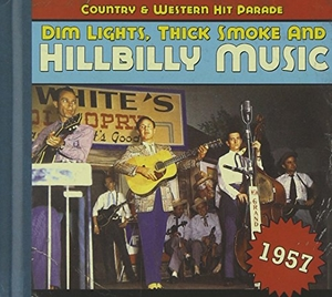 Dim Lights, Thick Smoke & Hillbilly Music: Country & Western Hit Parade 1957 album cover
