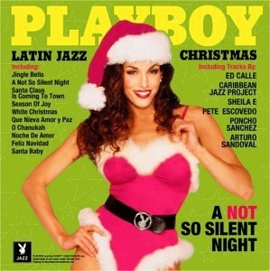 Playboy's Latin Jazz Christmas: A Not So Silent Night album cover