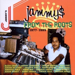 King Jammy$ From The Roots: 1977-1985 album cover