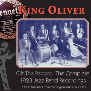 Off The Record: The Complete 1923 Jazz Band Recordings album cover