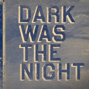 Dark Was The Night album cover