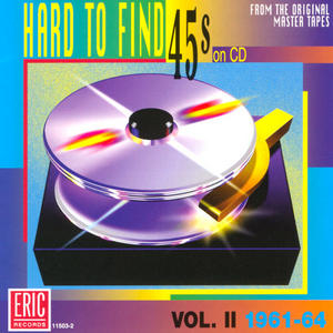 Hard To Find 45s On CD, Vol.2: 1961-1964 album cover