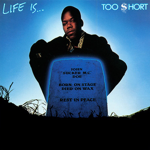 Life Is... Too $hort album cover