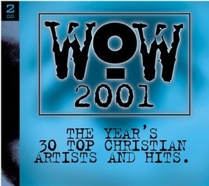 WOW 2001: The Year's 30 Top Christian Artists and Hits. album cover