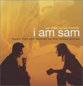 I Am Sam (Music From And Inspired By The Motion Picture) album cover