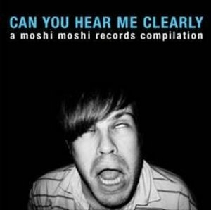 Can You Hear Me Clearly: A Moshi Moshi Records Compilation album cover