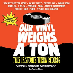 Our Vinyl Weighs A Ton: This Is Stones Throw Records (Soundtrack) album cover