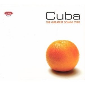 Petrol Presents The Greatest Songs Ever: Cuba album cover
