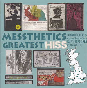 Messthetics Greatest Hiss: Classics Of U.K. Cassette-Culture D.I.Y. 1979-1982 (Volume 1) album cover