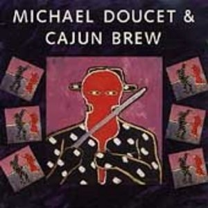 Michael Doucet And Cajun Brew album cover