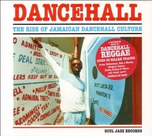 Dancehall: The Rise Of Jamaican Dancehall Culture album cover