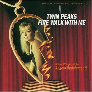 Twin Peaks: Fire Walk With Me (Music From The Motion Picture Soundtrack) album cover