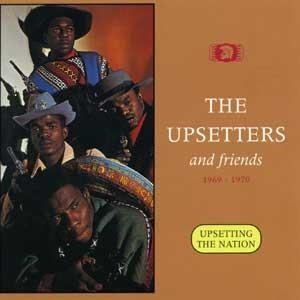 The Upsetters & Friends: Upsetting The Nation, 1969-1970 album cover
