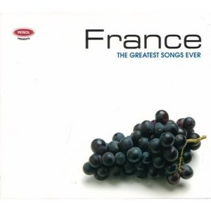 Petrol Presents The Greatest Songs Ever: France album cover