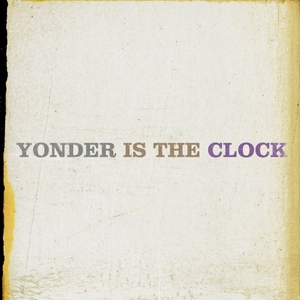 Yonder Is The Clock album cover