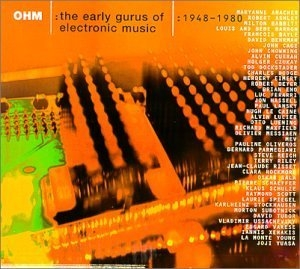 OHM-The Early Gurus Of Electronic Music album cover