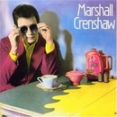 Marshall Crenshaw (Remast... album cover