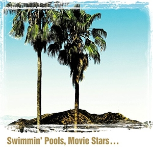 Swimmin' Pools, Movie Stars... album cover