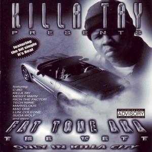 Killa Tay Presents Fat Tone A.K.A. The Vett: Only In Killa City album cover