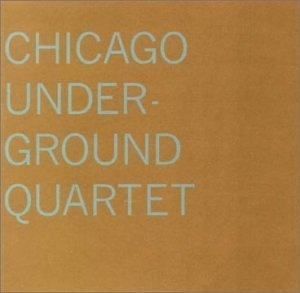 Chicago Underground Quartet album cover
