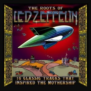 The Roots Of Led Zeppelin album cover