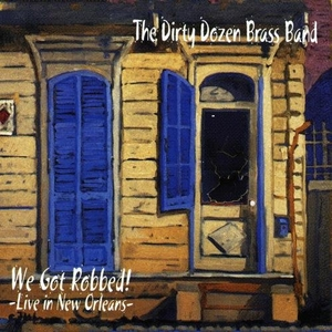 We Got Robbed! Live In New Orleans album cover